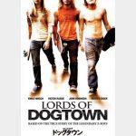 ロード・オブ・ドッグタウン(LOADS OF DOGTOWN)